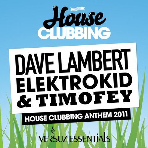 House Clubbing Anthem 2011