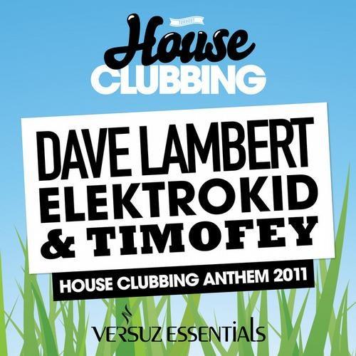 House Clubbing Anthem 2011